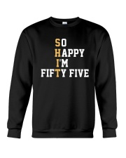 Shit So Happy I'm Fifty Five Shirt Crewneck Sweatshirt thumbnail