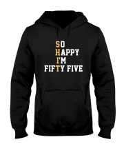 Shit So Happy I'm Fifty Five Shirt Hooded Sweatshirt thumbnail