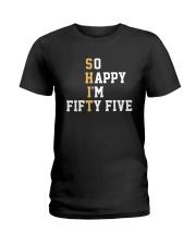 Shit So Happy I'm Fifty Five Shirt Ladies T-Shirt thumbnail