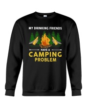 Beers My Drinking Friends Have A Camping Shirt Crewneck Sweatshirt tile