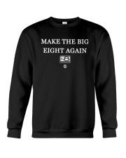 Make The Big Eight Again Shirt Crewneck Sweatshirt thumbnail