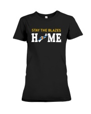 Stay The Blazes Home T Shirt Premium Fit Ladies Tee thumbnail