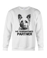 Yorkshire Terrier My Quarantine Partner Shirt Crewneck Sweatshirt thumbnail