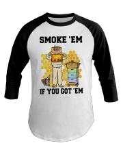 Honey Smoke Em If You Got Em Get The Shirt Baseball Tee thumbnail