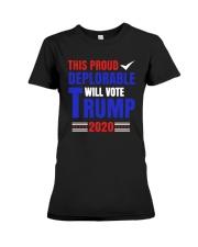This Proud Deplorable Will Vote Trump 2020 Shirt Premium Fit Ladies Tee thumbnail