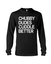 Chubby Dudes Cuddle Better Shirt Long Sleeve Tee thumbnail