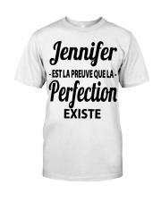 Jennifer Est La Preuve Que La Perfection Shirt Classic T-Shirt front