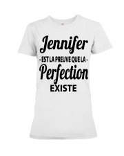 Jennifer Est La Preuve Que La Perfection Shirt Premium Fit Ladies Tee thumbnail