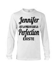 Jennifer Est La Preuve Que La Perfection Shirt Long Sleeve Tee thumbnail