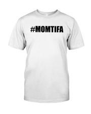 Momtifa Shirt Classic T-Shirt front