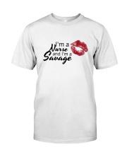 I'm A Nurse And I'm A Savage Shirt Classic T-Shirt front
