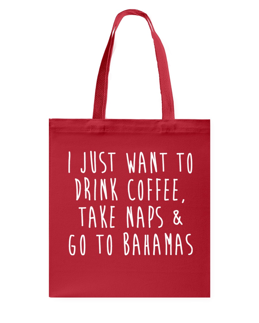 Drink Coffee Take Naps Go to Bahamas Tote Bag