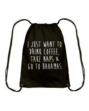 Drink Coffee Take Naps Go to Bahamas Drawstring Bag thumbnail