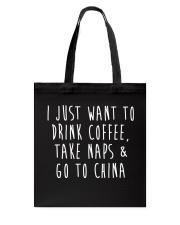 Drink Coffee Take Naps Go to China Tote Bag thumbnail
