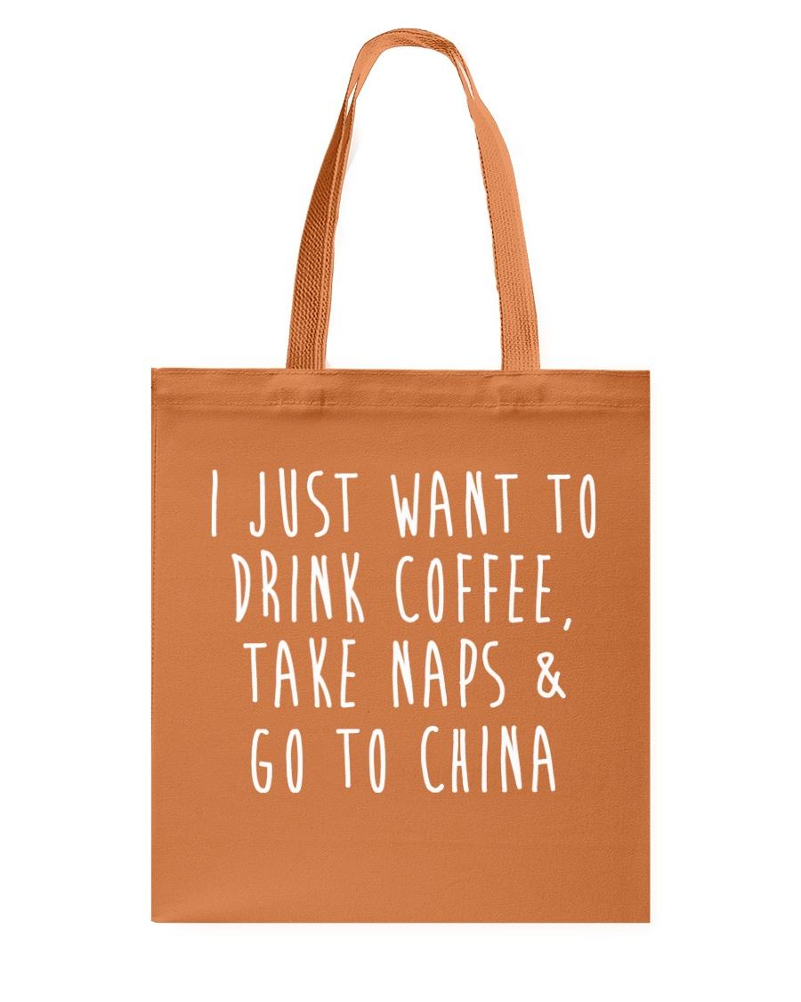 Drink Coffee Take Naps Go to China Tote Bag