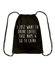 Drink Coffee Take Naps Go to China Drawstring Bag thumbnail