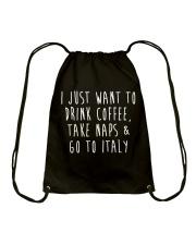 Drink Coffee Take Naps Go to Italy Drawstring Bag thumbnail