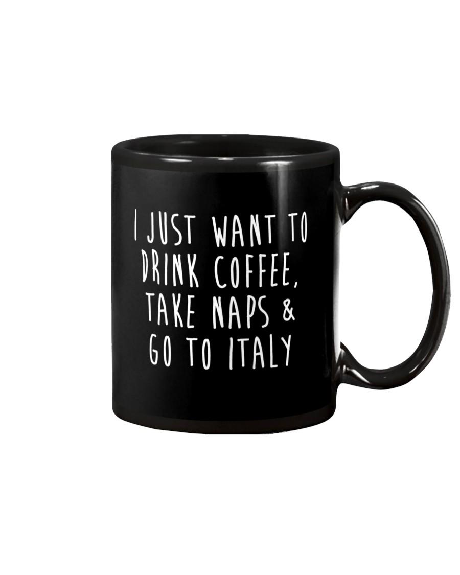 Drink Coffee Take Naps Go to Italy Mug
