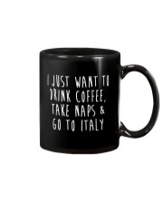 Drink Coffee Take Naps Go to Italy Mug front
