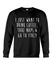 Drink Coffee Take Naps Go to Italy Crewneck Sweatshirt thumbnail