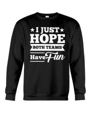 I Just Hope Both Teams Have Fun Shirts Crewneck Sweatshirt thumbnail