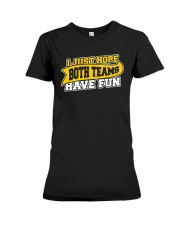 Women I Just Hope Both Teams Have Fun Shirt Premium Fit Ladies Tee thumbnail