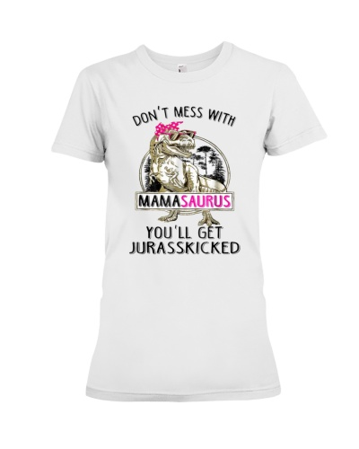 Don't Mess With Mamasaurus Tee Shirt