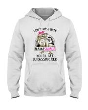 Don't Mess With Mamasaurus Tee Shirt Hooded Sweatshirt thumbnail