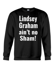 Lindsey Graham Ain't No Sham T-Shirt Crewneck Sweatshirt thumbnail