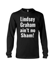 Lindsey Graham Ain't No Sham T-Shirt Long Sleeve Tee thumbnail
