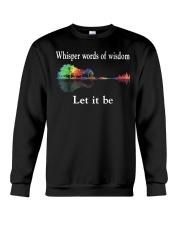 Whisper Words Of Wisdom Let It Be TShirt Crewneck Sweatshirt thumbnail
