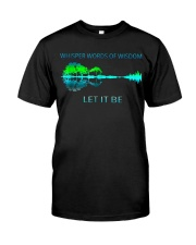 Whisper Words Of Wisdom Let It Be T-Shirt Classic T-Shirt front