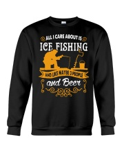 ALL I CARE ABOUT IS ICE FISHING Crewneck Sweatshirt thumbnail