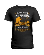 ALL I CARE ABOUT IS ICE FISHING Ladies T-Shirt thumbnail