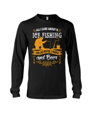 ALL I CARE ABOUT IS ICE FISHING Long Sleeve Tee thumbnail