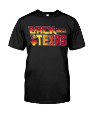 Back To Texas Classic T-Shirt front