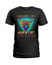 Wake up - Hug a cat - Have a good day Ladies T-Shirt front