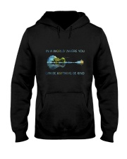 In A World Where You Can Be Anything  Hooded Sweatshirt front
