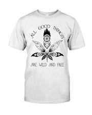 All Good Things Are Wild Classic T-Shirt front
