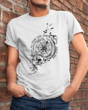 Not All Those Who Wander Are Lost Classic T-Shirt apparel-classic-tshirt-lifestyle-26
