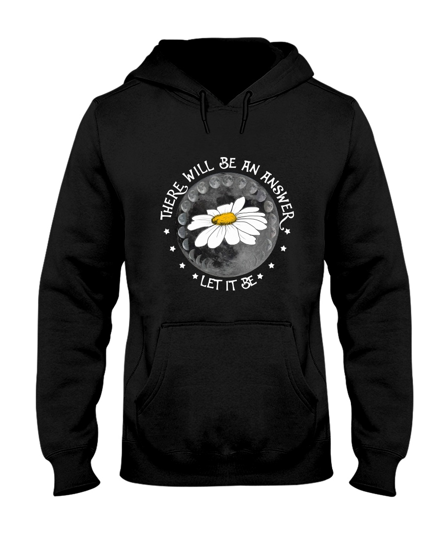 There Will Be An Answer Let It Be  Hooded Sweatshirt
