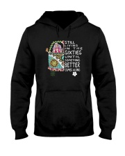 Still Living In The Sixties 001 Hooded Sweatshirt front