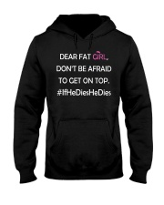 DEAR FAT GIRL DON'T BE AFRAID TO GET ON TOP Hooded Sweatshirt thumbnail