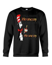 I Will Drink hennessy Here Or There Shirt Crewneck Sweatshirt thumbnail