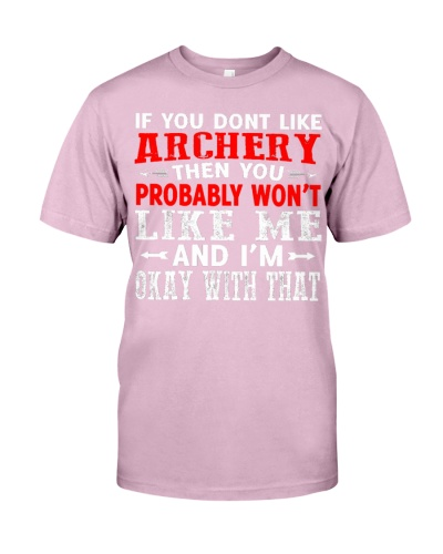 If You Dont Like Archery Then You Probably