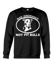 T-shirts Hoodie Sweater ban ignorance not pit bull Crewneck Sweatshirt thumbnail