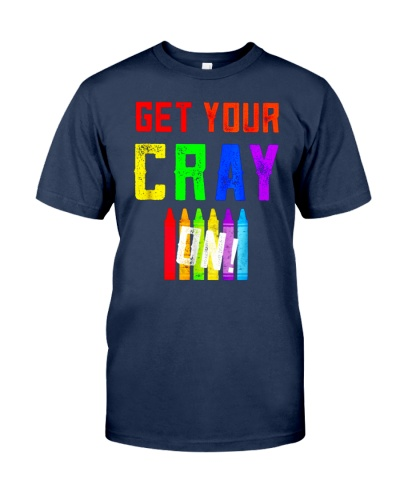 Back to School Shirt Get Your Cray On