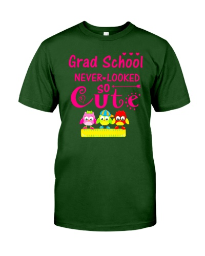 Back To School Shirt Grad School Looked So Cute