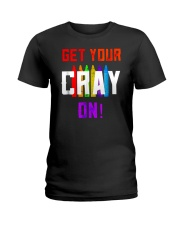 Back to School Shirt Get Your Cray On Ladies T-Shirt thumbnail
