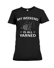My weekend is all yarned Premium Fit Ladies Tee thumbnail